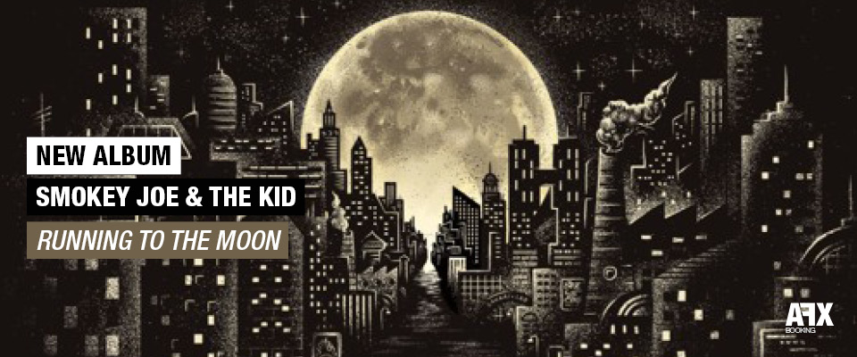 "SMOKEY JOE & THE KID : NEW VIDEO ""RUNNING TO THE MOON"""