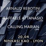 LIVE : Arnaud Rebotini + Raffaele Attanasio + Calling Marian
