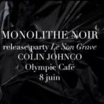 Monolithe Noir + Colin Johnco