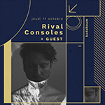Rival Consoles + guests