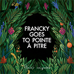 Francky goes to Pointe-à-pitre + Culture Emotion